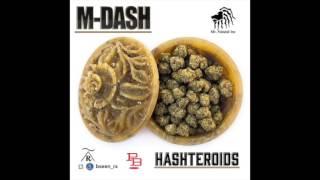 M-Dash Feat. Seneca - Hashteroids (The Anthem)