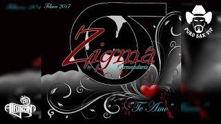Zigma - Te Amo ♪ 2017