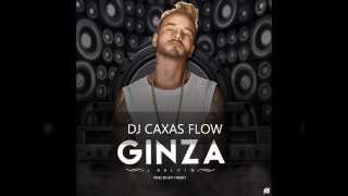 GINZA - J.Balvin  [DJ CAXAS FLOW ♦]REMIX EDIT