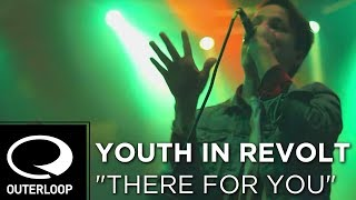 Youth In Revolt - There For You [Live Video]