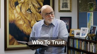 6 JUL - Who To Trust
