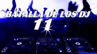 BATALLA DE LOS DJ VOL 11