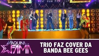 Máquina da Fama (20/07/15) - Trio faz cover da banda Bee Gees