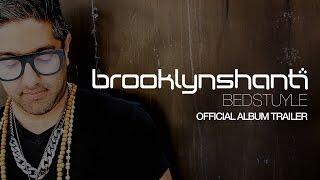 "Brooklyn Shanti - ""Bedstuyle"" Official Album Trailer"