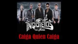 Los Inquietos Del Norte - Caiga Quien Caiga - 2013