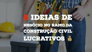 5 NEGÓCIOS NO RAMO DA CONSTRUÇÃO CIVIL LUCRATIVOS