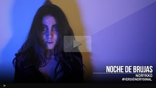 Norykko - Noche de brujas #VersióNOryginal
