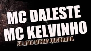 MC DALESTE E MC KELVINHO - EU AMO MINHA QUEBRADA ♫♪ ' DJ JORGIN MIX STUDIO Q.Z. PROD '