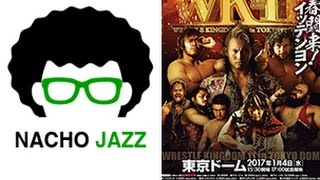 Nacho Jazz Análisis NJPW Wrestle Kingdom 11