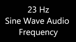 23 Hz Sine Wave Sound Frequency Tone Bass