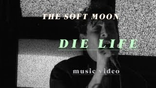 "The Soft Moon - ""Die Life"" (Official Music Video)"