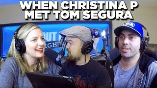 Christina P Talks About Meeting Tom Segura For The First Time on About Last Night Podcast