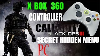 COD Black Ops 3 Hidden Menu PC - XBOX 360 Controller