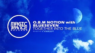 O.B.M Notion with Blue5even - Together Into The Blue [Magic Trance]