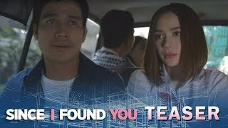 Since I Found You May 16, 2018 Teaser