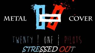 twenty one pilots-Stressed Out metal cover