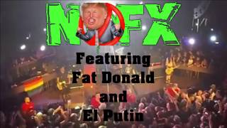 NOFX the IDIOTS are taking over featuring Fat Donald and El Putin
