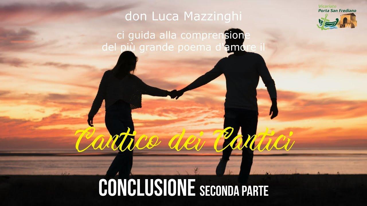 don Luca Mazzinghi – Cantico dei Cantici – 21 – Conclusione (seconda parte)