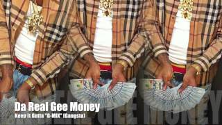 "Da Real Gee Money "" Keep It GANGSTA "" Gee-Mix (Official AUDIO)"