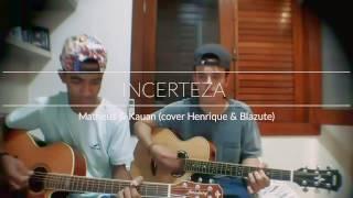 Incerteza - Matheus e Kauan (cover)