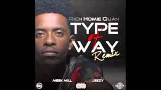 Rich Homie Quan - Type Of Way [Official Remix] ft. Jeezy & Meek Mill [Explicit]
