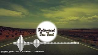 Speaker Knockerz - U Mad Bro ft. Kevin Flum [Bass Boosted]