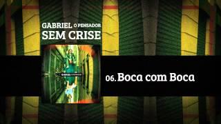Gabriel o Pensador - Boca com Boca (Part. Nando Reis)