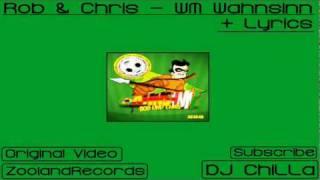 Rob & Chris - WM Wahnsinn + Lyrics - by Dj ChiLLa