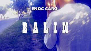 Enoc Caro / Balin (videoclip official 1080p)