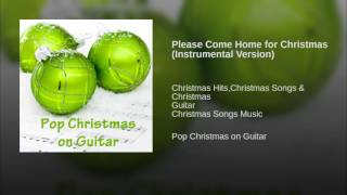 Please Come Home for Christmas (Instrumental Version)