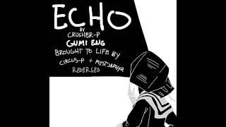 [Gumi English] ECHO Reversed