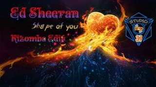 Ed Sheeran - Shape of you (Studio BMD 37 Kizomba Edit)