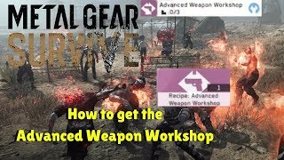 Metal Gear Survive How to unlock Advanced Weapons Workshop!