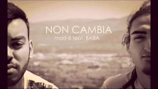 Mad-B feat Baba - Non Cambia (Prod. by Vicente)