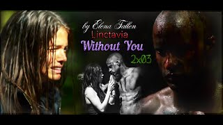 ♦ Linctavia || Lincoln & Octavia || Without You ♦ ᴴᴰ [2x03] (The 100)