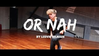 Or Nah (Stwo Edit) | Ludvig Selnaes Choreography