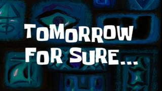 Tomorrow For Sure... | SpongeBob Time Card #17