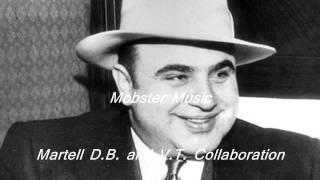 Mobster Music(Martell D.B./V.T. Collab)