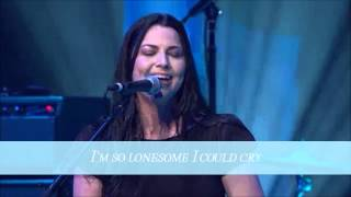 Amy Lee - I'm So Lonesome I Could Cry [Full Performance]  - Lyrics