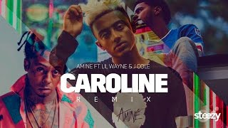 Aminé ft. Lil Wayne & J Cole - Caroline Remix ***NEW 2017*** Dj Steezy