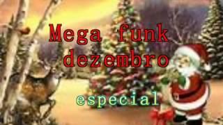 MEGA FUNK ESPECIAL NATAL 2017