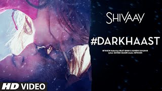 DARKHAAST Video Song |  SHIVAAY | Arijit Singh & Sunidhi Chauhan | Ajay Devgn | T-Series width=
