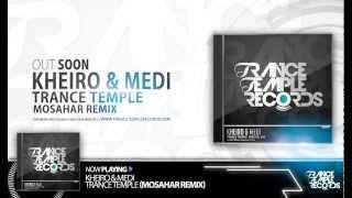 kheiro & medi - trance temple ( Mosahar Remix)
