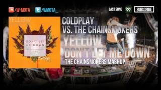 Yellow vs Don't Let Me Down (The Chainsmokers Mashup)
