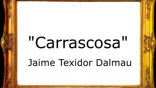 Carrascosa - Jaime Texidor Dalmau [Pasodoble]