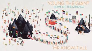 Young the Giant: Mr. Know-It-All (Official Audio)