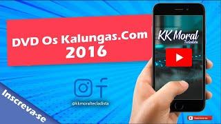Doente de amor - Os Kalungas.com DVD 2016 Ao vivo em Cavalcante-GO
