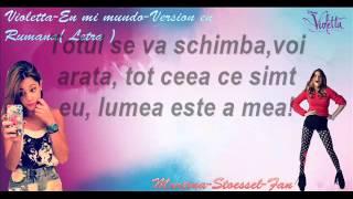 Violetta-En mi mundo (Version Rumano) Letra-In lumea mea