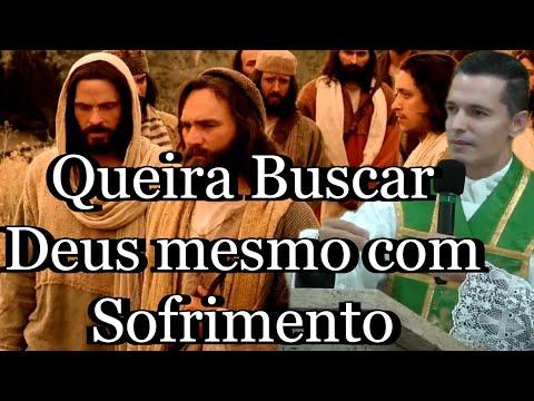 Padre Overland Costa: Queira Buscar Deus mesmo com Sofrimento