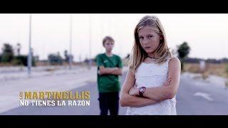 VIDEOCLIP OFICIAL LOS MARTINELLIS - NO TIENES LA RAZÓN